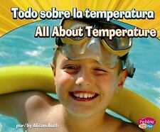 Todo sobre la temperatura/All About Temperature (Ciencia Fisica/Physic-ExLibrary