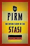 Oxford Oral History Ser.: The Firm : The Inside Story of the Stasi by Gary...
