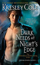 Dark Needs at Night's Edge by Kresley Cole - Immortals After Dark (Paperback)