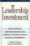 The Leadership Investment: How the World's Best Organizations Gain Strategic Adv