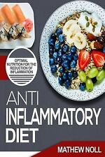 Anti-Inflammatory Diet : Optimal Nutrition for the Reduction of Inflammation...