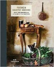 French Country Cooking: Meals and Moments from a Village in the Vineyards by Mim