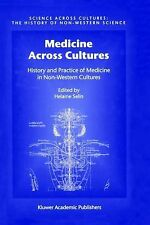 Medicine Across Cultures : History and Practice of Medicine in Non-Western...