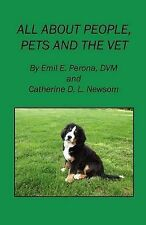 All about People, Pets and the Vet by Catherine D L Newsom, Emil E Perona...