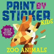 PAINT BY STICKER KIDS Zoo Animals by Workman Publishing (2016 NEW Paperback)