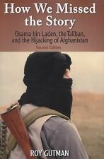 2013-12-01, How We Missed the Story, Second Edition: Osama bin Laden, the Taliba