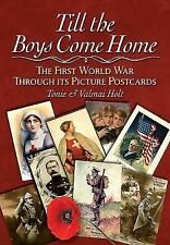 Till the Boys Come Home: The First World War Through its Picture Postcards, , Ho