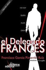 El Delegado Francés: El Delegado Francés by Francisco García Pimentel Ruiz...