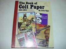 The Book of Colt Paper 1834-2011 By John Ogle Gun Book