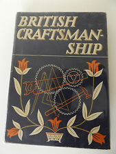 1948 BRITISH CRAFTSMANSHIP 1st Ed. with 48 Colour Plates & 152 b/w Illustrations