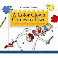A COLOR CLOWN COMES TO TOWN (9781623235659) - JANE BELK MONCURE (HARDCOVER) NEW