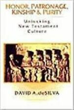 Honor, Patronage, Kinship and Purity : Unlocking New Testament Culture by...