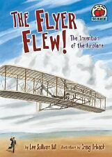 The Flyer Flew!: The Invention of the Airplane (On My Own Science) by Hill, Lee