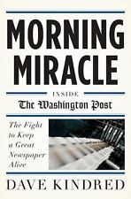 Morning Miracle: Inside the Washington Post A Great Newspaper Fights f-ExLibrary