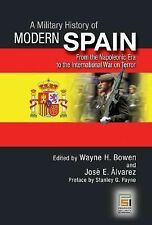 A Military History of Modern Spain: From the Napoleonic Era to the International