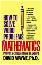 How to Solve Word Problems in Mathematics: Proven Techniques from an Expert How