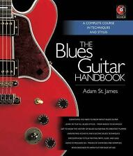 The Blues Guitar Handbook : A Complete Course in Techniques and Styles by...