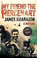 My Friend the Mercenary,James Brabazon,New Book mon0000013663