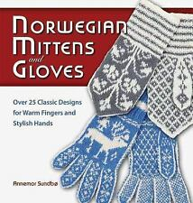 Norwegian Mittens and Gloves : Over 25 Classic Designs for Warm Fingers and...