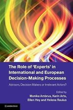 The Role of 'Experts' in International and European Decision-Making Processes: A