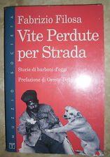 FABRIZIO FILOSA - VITE PERDUTE PER STRADA - ED:MUZZIO - ANNO:1993  (AR)