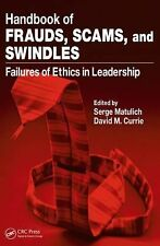 Handbook of Frauds, Scams, and Swindles : Failures of Ethics in Leadership...