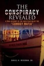 The Conspiracy Revealed by Daniel H. Sr. Wedeman (2008, Paperback)