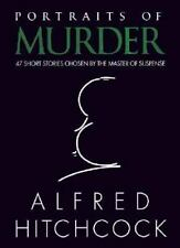 PORTRAITS OF MURDER: 47 Short Stories Alfred Hitchcock . HB w/dj FREE SHIP