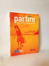 PARTIRE - Antologia narrativa di geografia emozionale [CTS, 2009]