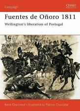 Campaign: Fuentes de Oñoro 1811 : Wellington's Liberation of Portugal 99 by...