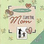 Celebrating You : I Love You, Mom Hardcovered book with Musica CD-Some Journalin