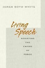 Living Speech: Resisting the Empire of Force-ExLibrary