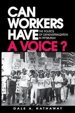 Can Workers Have A Voice?: The Politics of Deindustrialization in Pittsburgh