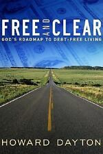 FREE AND CLEAR God's Roadmap To Debt-Free Living by Howard Dayton 2006 paperback