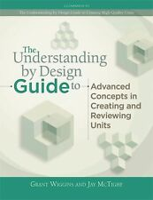 Professional Development Ser.: The Understanding by Design Guide to Advanced...