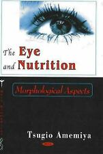 The Eye and Nutrition : Morphological Aspects by T. Amemiya (2005, Hardcover)