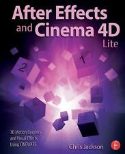 After Effects and Cinema 4D Lite : 3D Motion Graphics and Visual Effects...