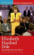 Elizabeth Hanford Dole: Speaking from the Heart (Praeger Series in Political Com