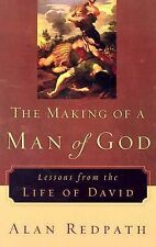 The Making of a Man of God : Lessons from the Life of David by Alan Redpath...