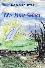 My New Shirt by Dyet, James M. -Paperback