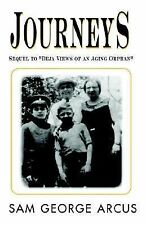Journeys: Sequel to Deja Views of an Aging Orphan, Sam George Arcus, Good Book