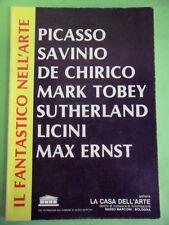 IL FANTASTICO NELL'ARTE.PICASSO SAVINIO DE CHIRICO TOBEY SUTHERLAND LICINI ERNST