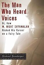 The Man Who Heard Voices: Or, How M. Night Shyamalan Risked His Career on a Fair