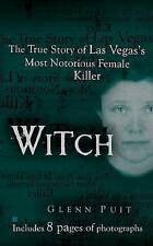 Acceptable, Witch: The True Story of Las Vegas' Most Notorious Female Killer (Be