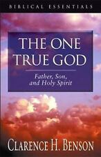 The One True God: Father, Son, and Holy Spirit Biblical Essentials