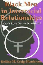 Black Men in Interracial Relationships: What's Love Got to Do with It?-ExLibrary