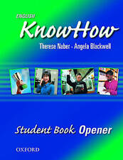 English Knowhow Opener: Student Book by Angela Blackwell, Therese Naber,...