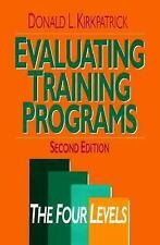Evaluating Training Programs: The Four Levels by Donald L. Kirkpatrick, Good Boo