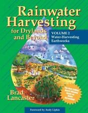 Rainwater Harvesting for Drylands and Beyond Vol. 2 by Brad Lancaster (2008,...