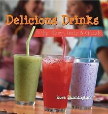 Delicious Drinks : To Sip, Slurp, Gulp and Guzzle by Rose Dunnington (2006,...
